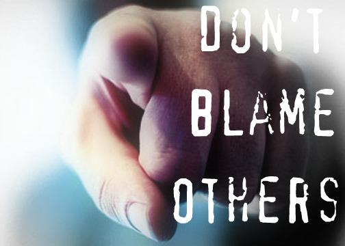 Kết quả hình ảnh cho don't blame others.