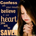 confess with your mouth believe with your heart you will be saved Romans 10 9