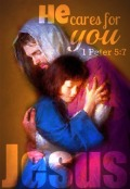 he cares for you 1 peter 5 7 Jesus