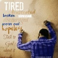 Lamentations 3 hurt broken frustrated sressed tired discouraged talk to God about it
