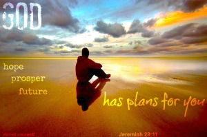 God has plans Jeremiah 29 11