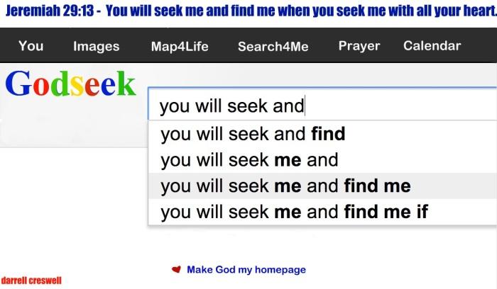 Jeremiah 29 11 13 seek me with all your heart- God seek