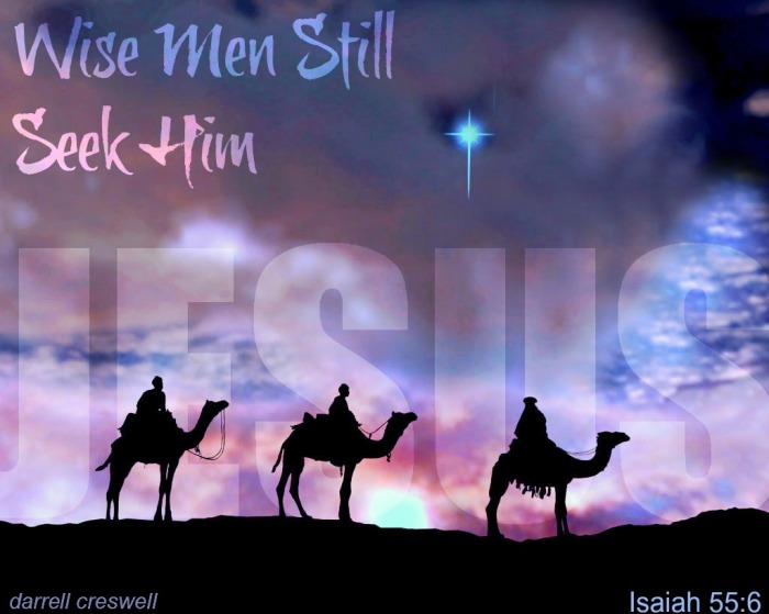 wise men still seek him isaiah 55 6