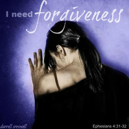 i-need-forgiveness-ephesians 4:31-32