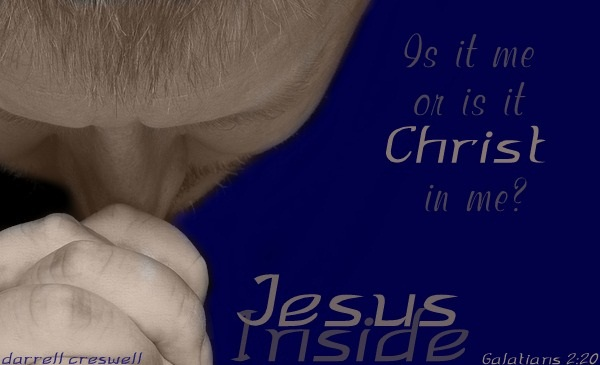 Jesus Inside Christ in me Galatians 2:20