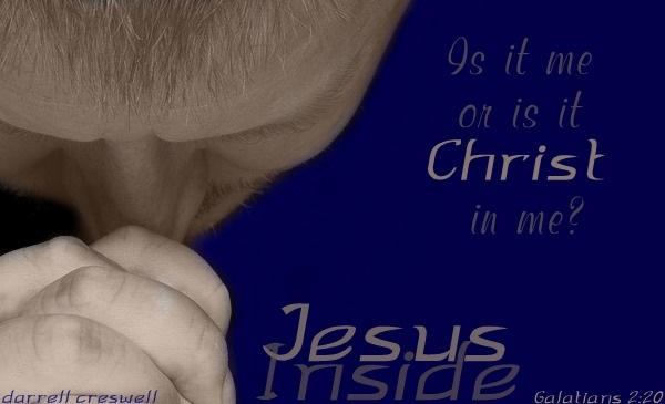 Jesus Inside Christ in me Galatians 2:20