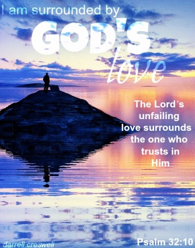 god and love bible verses and scriptures Psalm 32 10 surrouned ny God's love