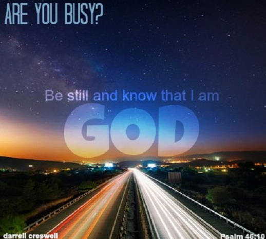 Be still and know that I am God Psalm 46 10 2