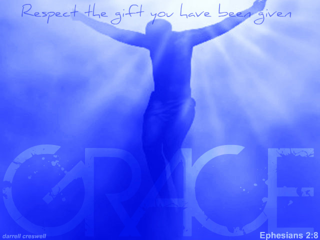 Grace Jesus Ephesians 2:8 Respect the gift given