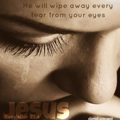 Jesus wipe away tears revelation 21 4