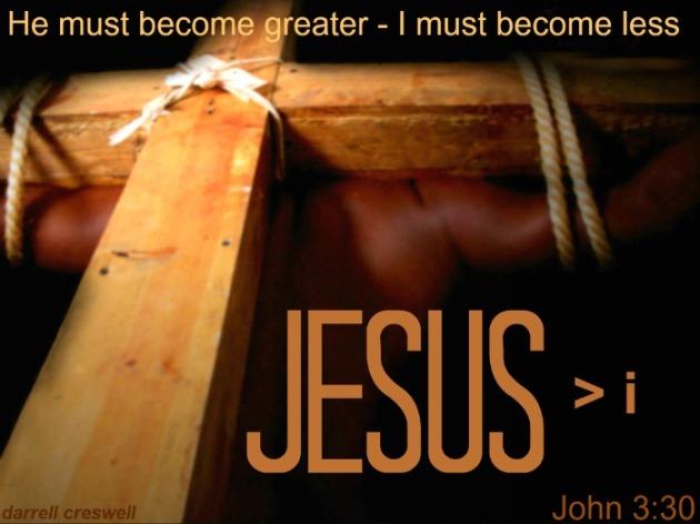 John 3 30 Jesus greater I less
