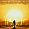 Psalm 23 3 4 Jesus God restores my soul