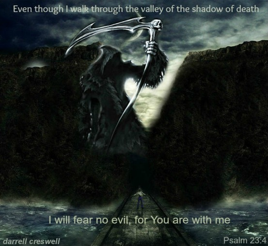 Valley of death Psalm 23 4