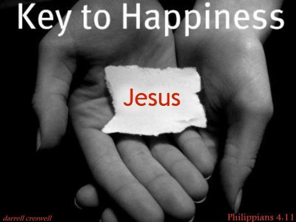 key-to-hapiness Philippians 4 11 Jesus