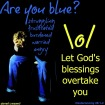 Let blessings overtake you Dueteronomy 28
