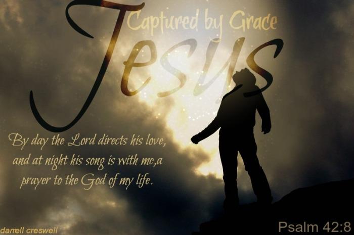 Psalm 42 8 Captured by grace