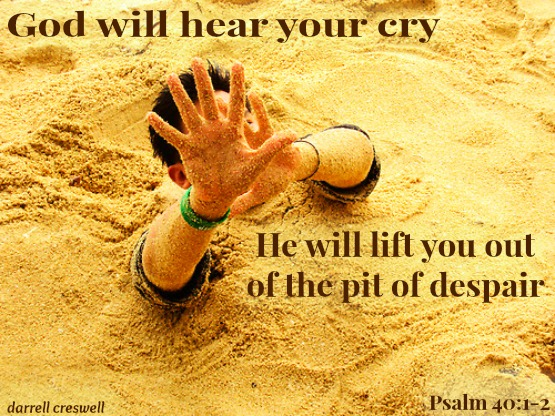 God will save you from the pit psalm 40 1 2