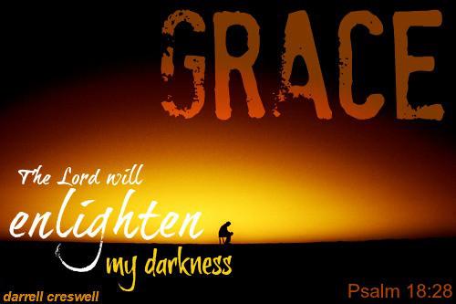 Grace Enlightens Darkness Psalm 18 28