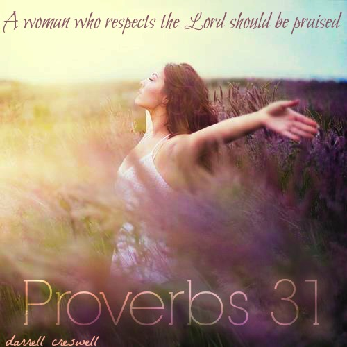 A Modern Day Proverbs 31 Woman - Inspiration From The Bible