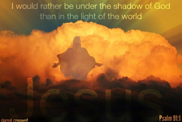 Psalm 91:1 Shadow of God God has you covered