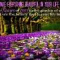 Beautiful life God's plan flowers grace Ecclesiastes 3