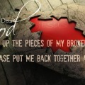 Jeremiah 17 14 Pick up pieces broken heart life