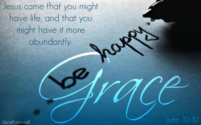 John 10 10 Abundant life - Grace