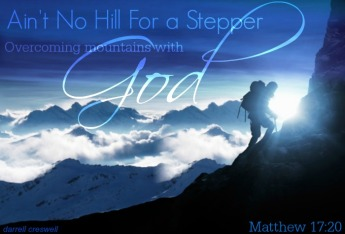 aint no hill for a stepper Matthew 17 20